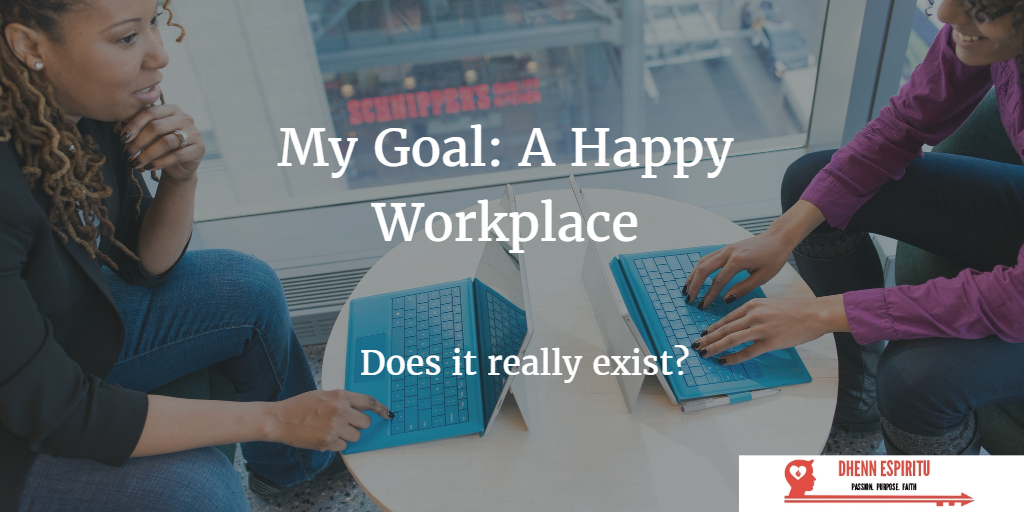 My Goal: A Happy Workplace