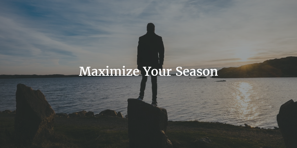 Maximize Your Season